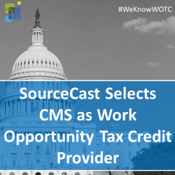 SourceCast Selects CMS as it's Work Opportunity Tax Credit Provider