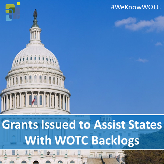Grants Issued to Assist States With WOTC Backlogs