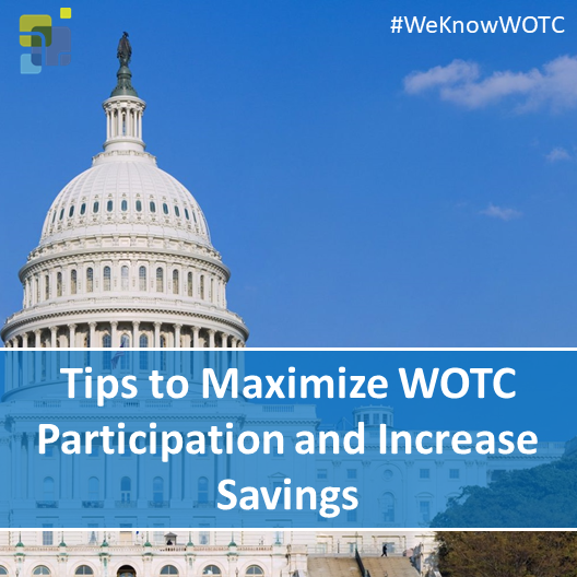 Tips to Maximize WOTC Participation and Increase Savings