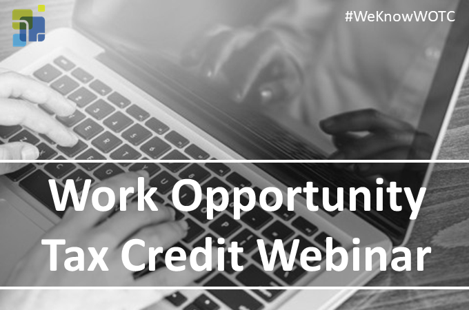 Work Opportunity Tax Credit - WOTC - Webinar
