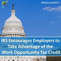 IRS Encourages Employers to Take Advantage of the Work Opportunity Tax Credit